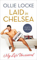Laid in Chelsea: My Life Uncovered (Hardback)