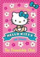 Hello Kitty and Friends (1) - The Friendship Club - Hello Kitty and Friends 01 (Paperback)