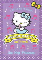 Hello Kitty and Friends: The Pop Princess - Hello Kitty and Friends 04 (Paperback)