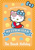 Hello Kitty and Friends: The Beach Holiday - Hello Kitty and Friends 06 (Paperback)