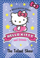 Hello Kitty and Friends (8) The Talent Show - Hello Kitty and Friends 08 (Paperback)