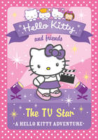 Hello Kitty and Friends (9) The TV Star - Hello Kitty and Friends 09 (Paperback)