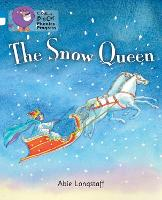 The Snow Queen: Band 04 Blue/Band 10 White - Collins Big Cat Phonics Progress (Paperback)