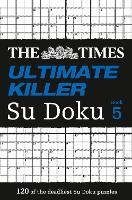 The Times Ultimate Killer Su Doku Book 5: 120 Challenging Puzzles from the Times - The Times Ultimate Killer (Paperback)