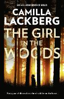 The Girl in the Woods - Patrik Hedstrom and Erica Falck Book 10 (Paperback)