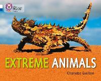 Extreme Animals: Band 10 White/Band 16 Sapphire - Collins Big Cat Progress (Paperback)