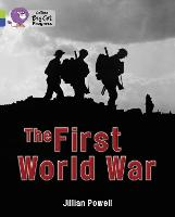 The First World War: Band 11 Lime/Band 16 Sapphire - Collins Big Cat Progress (Paperback)