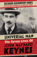Universal Man: The Seven Lives of John Maynard Keynes (Hardback)