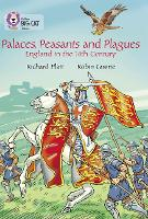 Palaces, Peasants and Plagues - England in the 14th century: Band 18/Pearl - Collins Big Cat (Paperback)