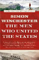 The Men Who United the States (Paperback)