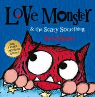 Love Monster and the Scary Something (Paperback)