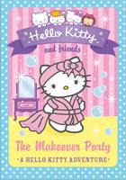 Hello Kitty and Friends (11) - The Makeover Party - Hello Kitty and Friends 11 (Paperback)