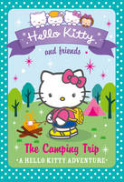 Hello Kitty and Friends (17) - The Camping Trip - Hello Kitty and Friends 17 (Paperback)