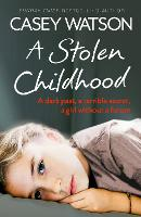 A Stolen Childhood: A Dark Past, a Terrible Secret, a Girl without a Future (Paperback)