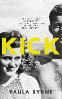 Kick: The True Story of Kick Kennedy, JFK's Forgotten Sister and the Heir to Chatsworth (Hardback)