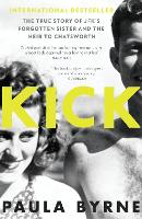 Kick: The True Story of Kick Kennedy, JFK's Forgotten Sister, and the Heir to Chatsworth (Paperback)