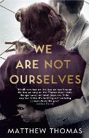 We Are Not Ourselves (Hardback)