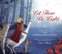 Let There Be Light: The Story of Creation Retold by Archbishop Desmond Tutu (Hardback)