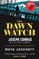 The Dawn Watch: Joseph Conrad in a Global World (Paperback)