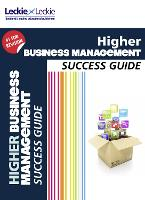 Higher Business Management Revision Guide: Success Guide for Cfe Sqa Exams - Success Guide for SQA Exam Revision (Paperback)