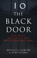The Black Door: Spies, Secret Intelligence and British Prime Ministers (Paperback)