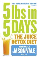 5LBs in 5 Days: The Juice Detox Diet (Paperback)