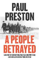 A People Betrayed: A History of Corruption, Political Incompetence and Social Division in Modern Spain 1874-2018 (Hardback)