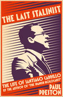 The Last Stalinist: The Life of Santiago Carrillo (Hardback)