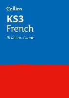KS3 French Revision Guide: Ideal for Years 7, 8 and 9 - Collins KS3 Revision (Paperback)