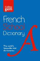 Collins Gem French School Dictionary: Trusted Support for Learning, in a Mini-Format (Paperback)