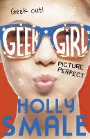 Picture Perfect - Geek Girl Book 3 (Hardback)