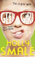 All That Glitters - Geek Girl Book 4 (Hardback)