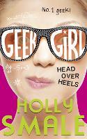 Head Over Heels - Geek Girl Book 5 (Paperback)