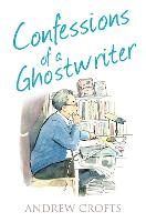 Confessions of a Ghostwriter - The Confessions Series (Paperback)