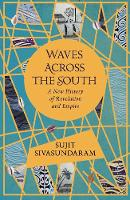 Waves Across the South: A New History of Revolution and Empire (Hardback)