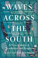 Waves Across the South: A New History of Revolution and Empire (Paperback)