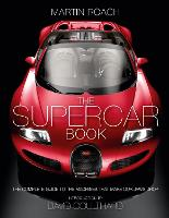 The Supercar Book: The Complete Guide to the Machines That Make Our Jaws Drop (Hardback)