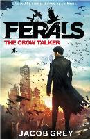 The Crow Talker - Ferals Book 1 (Paperback)