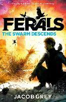 The Swarm Descends - Ferals Book 2 (Paperback)