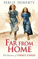 Far From Home: The Sisters of Street Child - Street Child (Paperback)