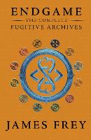 The Complete Fugitive Archives (Project Berlin, The Moscow Meeting, The Buried Cities) - Endgame: The Fugitive Archives (Paperback)