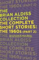The Complete Short Stories: The 1960s (Part 2) - The Brian Aldiss Collection (Paperback)