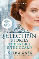 The Selection Stories: The Prince and The Guard - The Selection Novellas (Paperback)