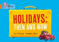 Holidays: Then and Now: Band 06/Orange - Collins Big Cat (Paperback)