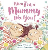 When I'm a Mummy Like You! (Paperback)