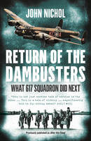 Return of the Dambusters: What 617 Squadron Did Next (Paperback)