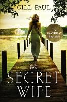 The Secret Wife: A Captivating Story of Romance, Passion and Mystery (Paperback)