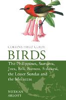 Birds of the Philippines: And Sumatra, Java, Bali, Borneo, Sulawesi, the Lesser Sundas and the Moluccas - Collins Field Guides (Hardback)