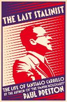The Last Stalinist: The Life of Santiago Carrillo (Paperback)