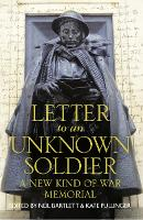 Letter To An Unknown Soldier: A New Kind of War Memorial (Hardback)